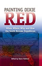 Painting Dixie Red: When, Where, Why, and…