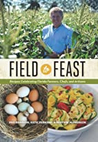 Field to Feast: Recipes Celebrating Florida…