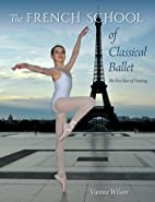 The French School of Classical Ballet: The…