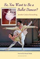 So, You Want to Be a Ballet Dancer? by…