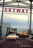 Skyway: The True Story of Tampa Bay's…