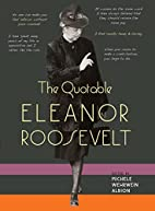 The Quotable Eleanor Roosevelt by Ms.…
