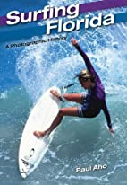 Surfing Florida : a photographic history by…