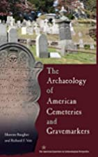 The Archaeology of American Cemeteries and…