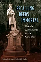 Recalling Deeds Immortal: Florida Monuments…