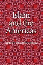 Islam and the Americas (New World Diasporas)…