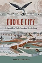 Creole City: A Chronicle of Early American…