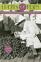 Fruits of Eden: David Fairchild and…