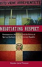 Negotiating Respect: Pentecostalism,…