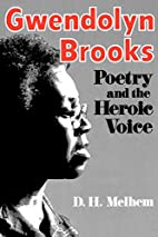 Gwendolyn Brooks: Poetry and the Heroic…