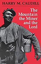 The Mountain, the Miner, and the Lord and…