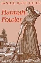 Hannah Fowler by Janice Holt Giles
