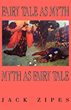 Fairy Tale as Myth, Myth as Fairy Tale by…