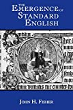 Fisher, John H.: The Emergence of Standard English