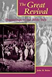 Boles, John B.: The Great Revival: Beginnings of the Bible Belt (Religion in the South)
