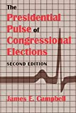 Campbell, James E.: The Presidential Pulse of Congressional Elections