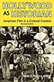 Rollins, Peter C.: Hollywood As Historian: American Film in a Cultural Context