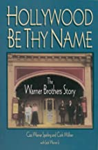 Hollywood Be Thy Name by Cass Warner…