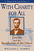 With Charity for All: Lincoln and the…