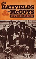 The Hatfields and the McCoys by Otis K. Rice