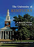 Cone, Carl B.: The University of Kentucky: A Pictorial History
