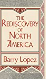 Lopez, Barry Holstun: The Rediscovery of North America