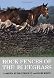 Raitz, Karl B.: Rock Fences of the Bluegrass