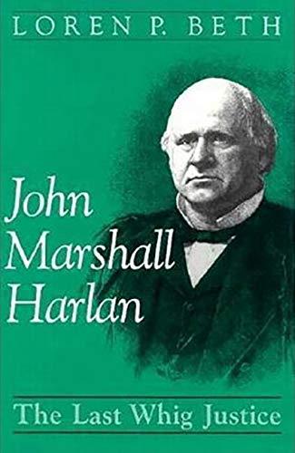 john-marshall-harlan-the-last-whig-justice