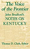Clark, Thomas D.: The Voice of the Frontier: John Bradford's Notes on Kentucky