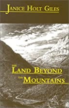 The land beyond the mountains by Janice Holt…