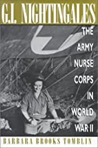 G.I. Nightingales: The Army Nurse Corps in…