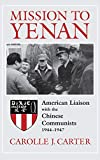 Carter, Carolle J.: Mission to Yenan: American Liaison With the Chinese Communists 1944-1947