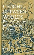 Caught between Worlds: British Captivity…