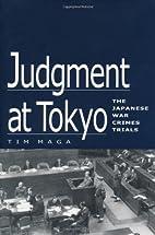 Judgment at Tokyo: The Japanese War Crimes…