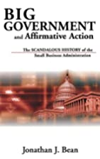 Big Government and Affirmative Action: The…