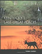 Kentucky's Last Great Places by Thomas G.…