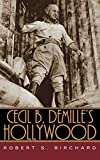 Birchard, Robert S.: Cecil B. Demille's Hollywood