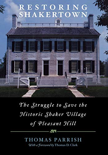restoring-shakertown-the-struggle-to-save-the-historic-shaker-village-of-pleasant-hill