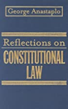 Reflections on Constitutional Law by George…