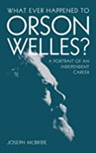 What Ever Happened to Orson Welles?: A…