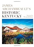 Archambeault, James: James Archambeault's Historic Kentucky