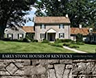 Early Stone Houses of Kentucky by Carolyn…