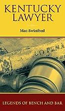 Kentucky Lawyer by Mac Swinford