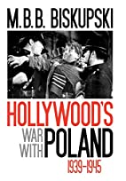Hollywood's War with Poland, 1939-1945…