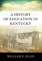 A History of Education in Kentucky (Topics…