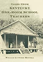 Tales from Kentucky One-Room School Teachers…