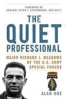 The Quiet Professional: Major Richard J.…