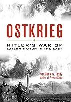 Ostkrieg: Hitler's War of Extermination…