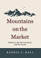 Mountains on the Market: Industry, the…