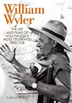 William Wyler: The Life and Films of…